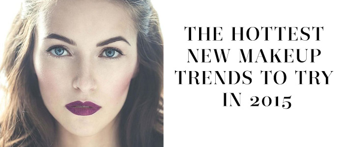 Makeup & Fashion Trends 2015