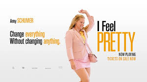 I Feel Pretty Movie Investigates Female Insecurities
